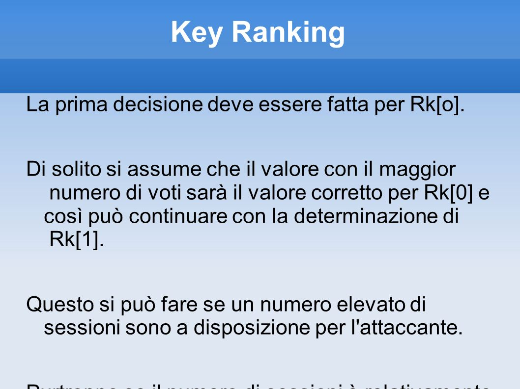 Key Ranking La prima decisione deve essere fatta per Rk[o].
